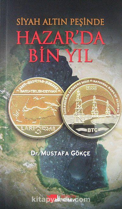 Siyah Altın Peşinde Hazar'da Bir Yıl - Dr. Mustafa Gökçe pdf epub