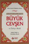 Transkriptli Türkçe Okunuşlu Büyük Cevşen ve Türkçe Meali (Ashab-ı Bedir ve Celcelütiye İlaveli)