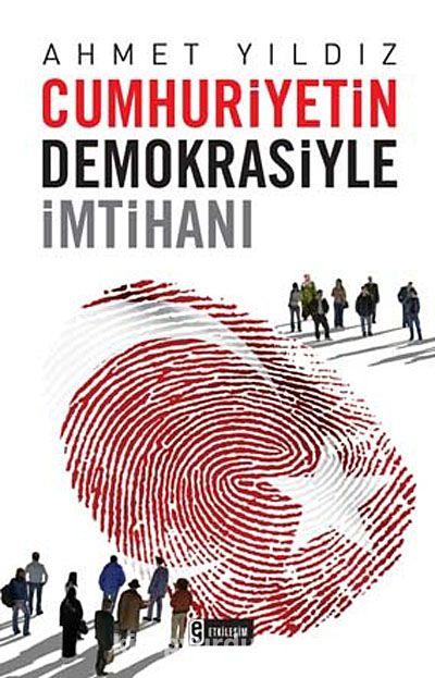 Cumhuriyetin Demokrasiyle İmtihanı - Ahmet Yıldız pdf epub