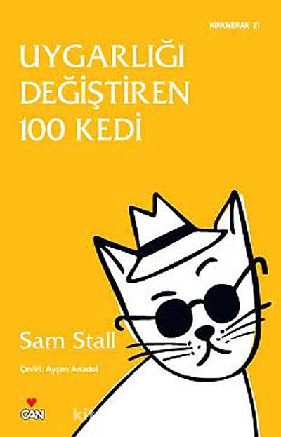 Uygarlığı Değiştiren 100 Kedi - Sam Stall pdf epub
