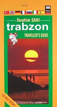 Trabzon / Traveller's Guide - İbrahim Sarı pdf epub