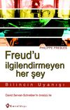 Freud'u İlgilendirmeyen Her Şey & Bilincin Uyanışı