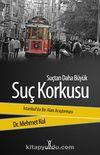 Suçtan Daha Büyük Suç Korkusu & İstanbul'da Bir Alan Araştırması