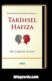 Tarihsel Hafıza / İslam Toplumu'nun Yeniden Doğuşu -4