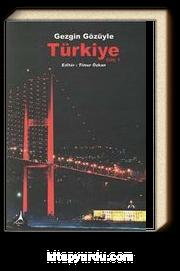 Gezgin Gözüyle Türkiye Cilt:1