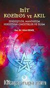 Mit Kozmos ve Akıl & Zerdüştlük Maniheizm Hıristiyan Gnostikler ve İslam
