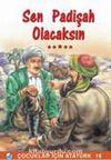 Sen Padişah Olacaksın / Çocuklar İçin Atatürk