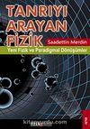 Tanrıyı Arayan Fizik & Yeni Fizik ve Paradigmal Dönüşümler