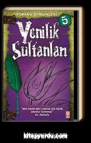 Yenilik Sultanları / Osmanlı Günlükleri -5