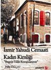 İzmir Yahudi Cemaati Kadın Kimliği & Beş Yüz Yıllık Komşularımız