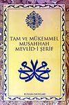 Mevlid-i Şerif / Tam ve Mükemmel Musahhah