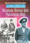 Asker Gözü ile Mustafa Kemal Şah Vahdettin Mat