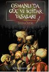 Osmanlı'da Güç ve İktidar Yasaları