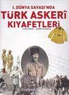 Türk Askeri Kıyafetleri / 1. Dünya Savaşı'nda (Ciltli)