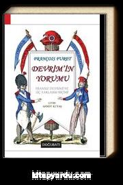 Devrim'in Yorumu & Fransız Devrimi'ne Üç Yaklaşım Biçimi