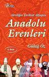 Aleviliğin Tarihsel Altyapısı Anadolu Erenleri
