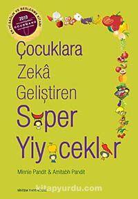 Çocuklara Zeka Geliştiren Süper Yiyecekler - Minnie Pandit pdf epub