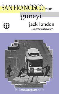 San Francisco'nun Güneyi / Seçme Hikayeler - Jack London pdf epub