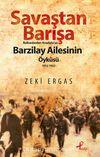 Savaştan Barışa Balkanlardan Anadolu'ya Barzilay Ailesinin Öyküsü (1912-1922)