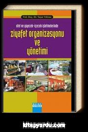 Otel ve Yiyecek - İçecek İşletmelerinde Ziyafet Organizasyonu ve Yönetimi
