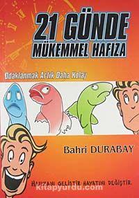 21 Günde Mükemmel HafızaOdaklanmak Artık Daha Kolay - Bahri Durabay pdf epub