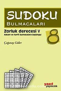Sudoku Bulmacaları 8Zorluk Derecesi V - Prof. Dr. Çağatay Güler pdf epub