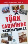 Türk Tarihinde Yazılmayanlar
