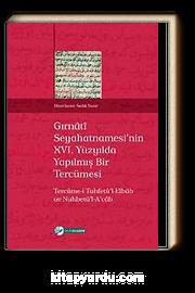 Gırnati Seyahatnamesi'nin XVI. Yüzyılda Yapılmış Bir Tercümesi & Tercüme-i Tuhfetü'l-Elbab ve Nuhbetü'l-A'cab