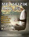 Metafizik Akıl -6