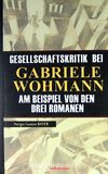 Gesellschaftskrıtık Beı Gabrıele Wohmann Am Beıspıel Von Den Dreı Romanen