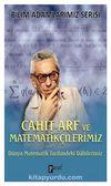 Cahit Arf ve Matematikçilerimiz & Dünya Matematik Tarihindeki Dahilerimiz