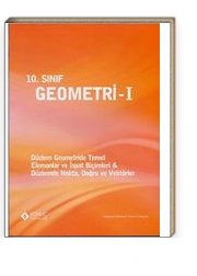 10. Sınıf Geometri -1 & Düzlem Geometride Temel - Elemanlar ve İspat Biçimleri - Düzlemde Nokta, Doğru ve Vektörler