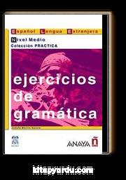 Ejercicios de gramatica - Nivel Medio (İspanyolca Dilbilgisi –Orta Seviye)