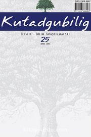 Kutadgubilig Felsefe-Bilim Araştırmaları Dergisi Sayı:25 Mart 2014