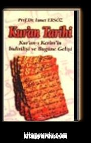 Kur'an Tarihi / Kur'an-ı Kerim'in İndirilişi ve Bugüne Gelişi