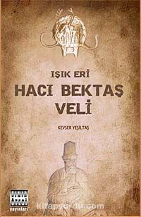 Işık Eri Hacı Bektaşi Veli - Kevser Yeşiltaş pdf epub