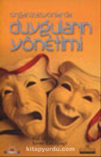 Organizasyonlarda Duyguların Yönetimi - Prof. Dr. İsmet Barutçugil pdf epub