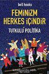 Feminizm Herkes İçindir & Tutkulu Politika (cep boy)