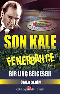 Son Kale FenerbahçeBir Linç Belgeseli - Ömer Serim pdf epub