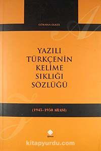 Yazılı Türkçenin Kelime Sıklığı Sözlüğü (1945-1950) - Gökhan Ölker pdf epub