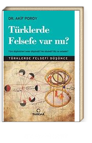 Türklerde Felsefe Var mı? & Türk Düşünürleri Neler Düşündü? Ne Söyledi? Biz Ne Anladık?