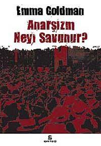 Anarşizm Neyi Savunur? - Emma Goldman pdf epub