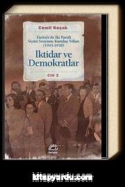 İktidar ve Demokratlar -2 & Türkiye'de İki Partili Siyasi Sistemin Kuruluş Yılları (1945-1950)