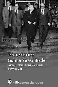Gülme Sırası Bizde12 Eylül'e Giderken Sermaye Sınıfı, Kriz ve Devlet - Ebru Deniz Ozan pdf epub