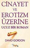 Cinayet ve Erotizm Üzerine Ucuz Bir Roman
