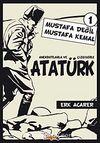 Mustafa Değil Mustafa Kemal 1 & Anekdotlarla ve Çizgilerle Atatürk