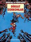 Spirou ve Fantasio 5 / Dikkat Zorkonlar