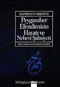 Peygamber Efendimizin Hayatı ve Nebevi Şahsiyeti - Ebul'Hasen pdf epub