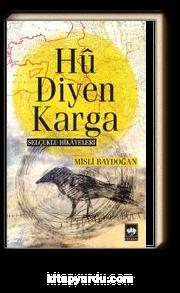 Hu Diyen Karga & Selçuklu Hikayeleri