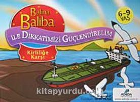 Balina Baliba Kirliliğe Karşı / Balina Baliba ile Dikkatimizi Güçlendirelim - Dr. Hasan Ay pdf epub